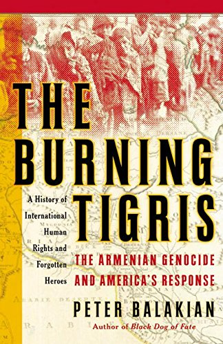 9780060198404: The Burning Tigris: The Armenian Genocide and America's Response
