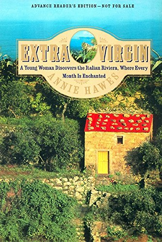 9780060198503: Extra Virgin: A Young Woman Discovers the Italian Riviera, Where Every Month Is Enchanted