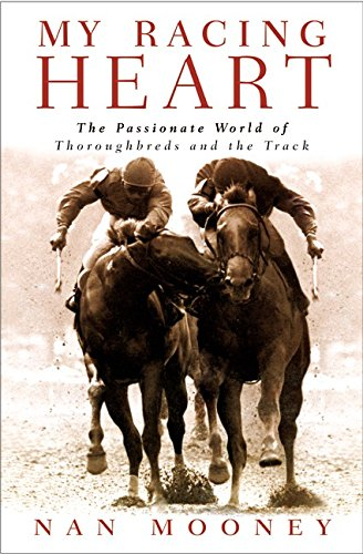 9780060198534: My Racing Heart: The Passionate World of Thoroughbreds and the Track