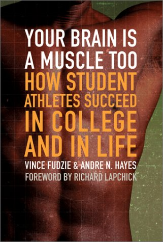 9780060198541: Your Brain Is a Muscle Too How Student Athletes Succeed in College and in Life