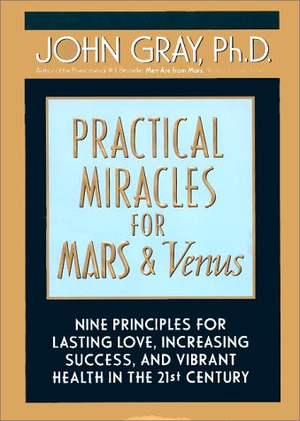 9780060198596: Practical Miracles for Mars & Venus: Nine Principles for Lasting Love, Increasing Success and VibrantHealth in the twenty-first century