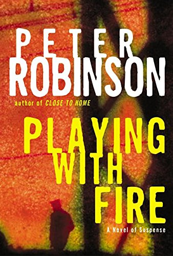 9780060198770: Playing with Fire: A Novel of Suspense (Inspector Banks Novels)