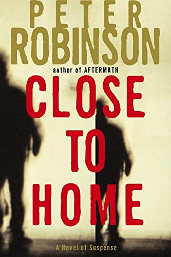 9780060198787: Close to Home: A Novel of Suspense (Inspector Banks Novels)