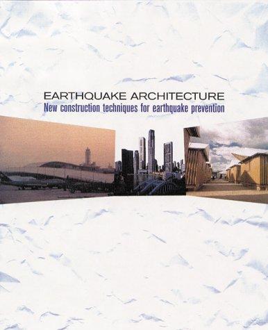 Earthquake architecture : new construction techniques for: Garcia, Belen (editor)