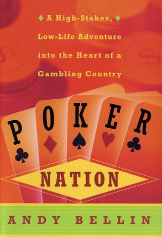 9780060199036: Poker Nation: A High-Stakes, Low-Life Adventure into the Heart of a Gambling Country