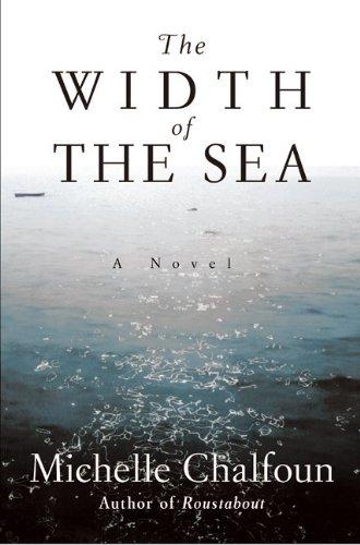 The Width of the Sea: Chalfoun, Michelle