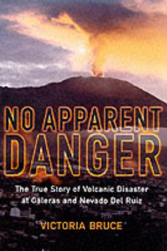 9780060199203: No Apparent Danger: The True Story of Volcanic Disaster at Galeras and Nevado Del Ruiz
