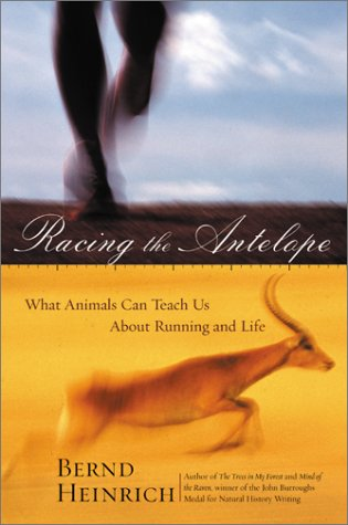 9780060199210: Racing the Antelope: What Animals Can Teach Us about Running and Life