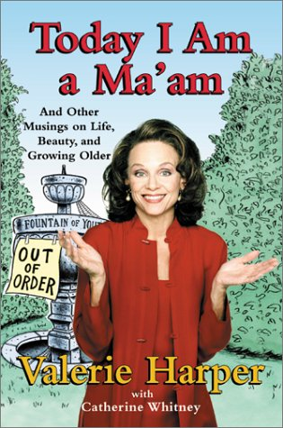 9780060199296: Today I Am a Ma'am: and Other Musings On Life, Beauty, and Growing Older