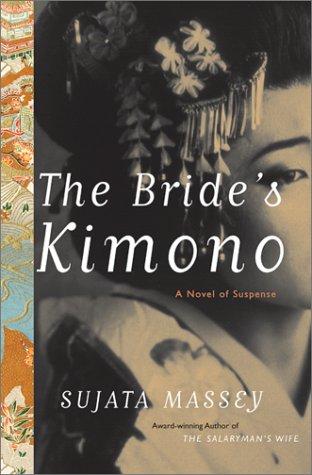 The Bride's Kimono ***SIGNED & DATED***: Sujata Massey