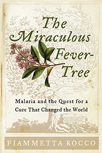 9780060199517: The Miraculous Fever-Tree: Malaria and the Quest for a Cure That Changed the World