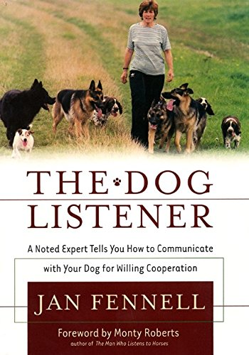 9780060199531: The Dog Listener: A Noted Expert Tells You How to Communicate with Your Dog for Willing Cooperation