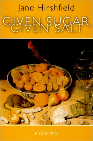 Given Sugar, Given Salt (Signed First Edition): Jane Hirshfield
