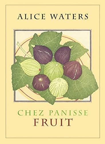 9780060199579: Chez Panisse Fruit