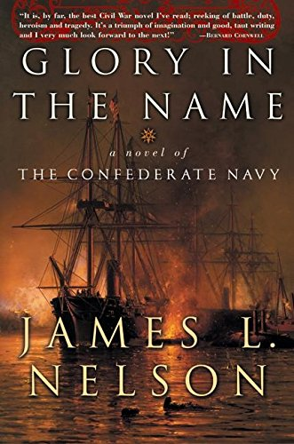 9780060199692: Glory in the Name: A Novel of the Confederate Navy