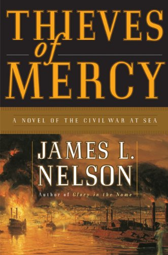 9780060199708: Thieves of Mercy: A Novel of the Civil War at Sea