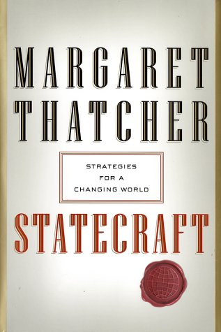 Statecraft: Strategies for a Changing World (0060199733) by Margaret Thatcher