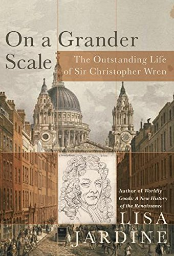9780060199746: On a Grander Scale: The Outstanding Life of Sir Christopher Wren