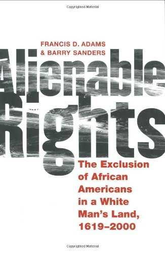 9780060199753: Alienable Rights: The Exclusion of African Americans in a White Man's Land, 1619-2000