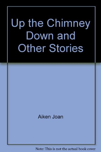 9780060200374: Up the Chimney Down and Other Stories