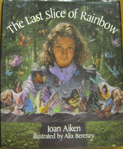 9780060200428: The Last Slice of Rainbow and Other Stories