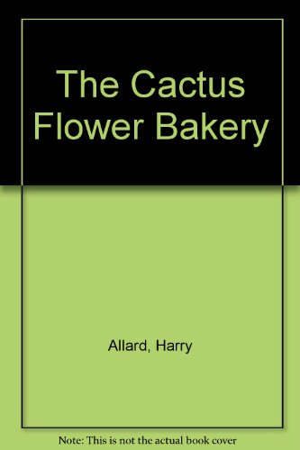 9780060200466: The Cactus Flower Bakery
