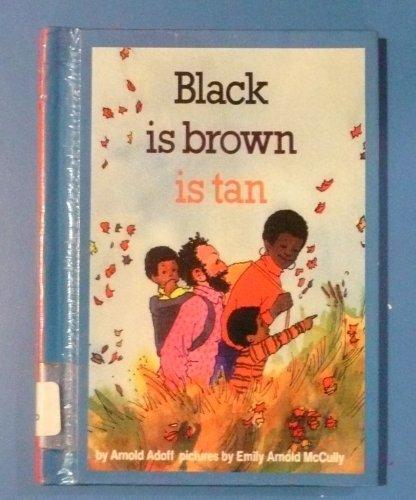 9780060200848: Black Is Brown Is Tan