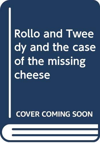 9780060200961: Rollo and Tweedy and the case of the missing cheese