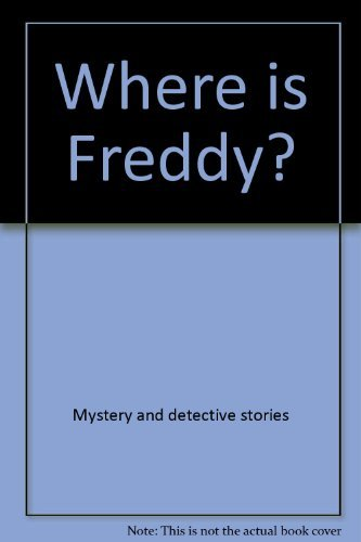 Where is Freddy? (Harper Colophon Books): Laura Jean Allen