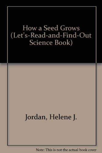 9780060201043: How a Seed Grows (Let'S-Read-And-Find-Out Science Book)