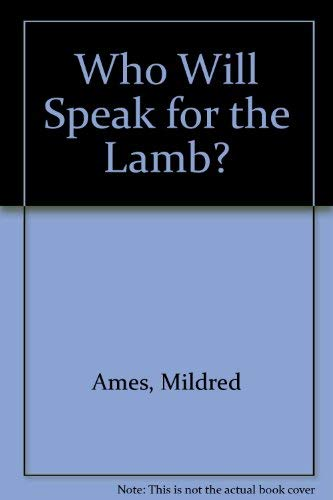 9780060201111: Who Will Speak for the Lamb?