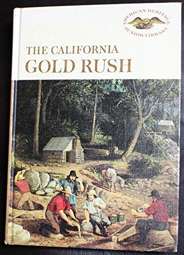 9780060201258: California Gold Rush (American Heritage Junior Library)