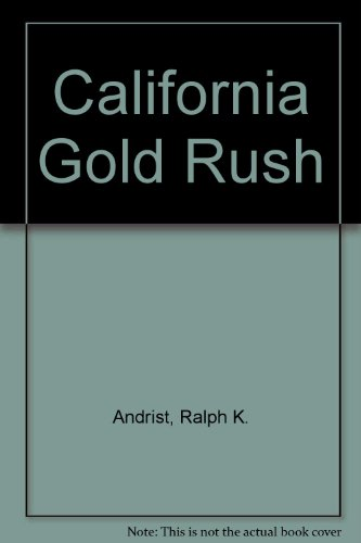 9780060201265: California Gold Rush (American Heritage Junior Library)
