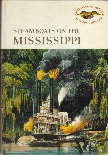 Steamboats on the Mississippi: Andrist, Ralph K., Mitchell, C.B.