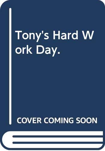 9780060201371: Tony's Hard Work Day.