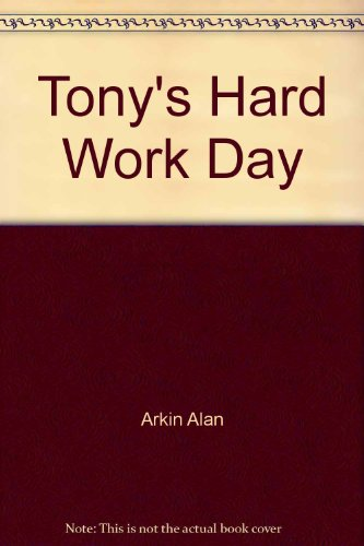9780060201388: Tony's Hard Work Day