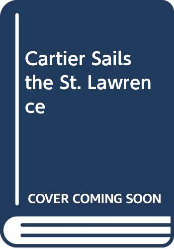 Cartier Sails the St. Lawrence 9780060201616 Cartier Sails the St. Lawrence
