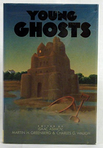 Young ghosts (0060201711) by Charles G. Waugh; Isaac Asimov; Martin H. Greenberg