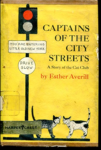 Captains of the City Streets; a Story of the Cat Club: Averill, Esther Holden