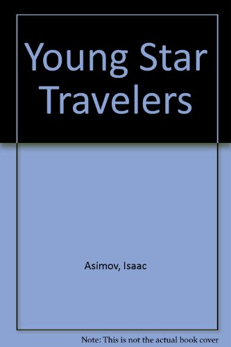 Young Star Travelers (0060201797) by Isaac Asimov; Martin Harry Greenberg; Charles G. Waugh
