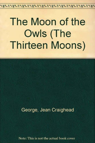 9780060201920: The Moon of the Owls (The Thirteen Moons)