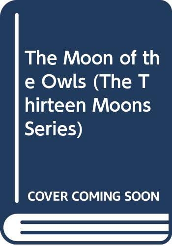 9780060201937: The Moon of the Owls (The Thirteen Moons Series)