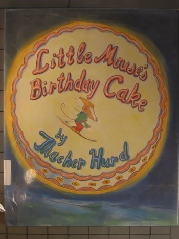 9780060202163: Little Mouse's Birthday Cake