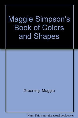 9780060202354: Maggie Simpson's Book of Colors and Shapes