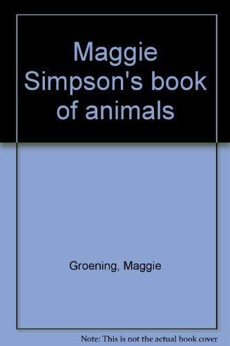 9780060202378: Maggie Simpson's book of animals