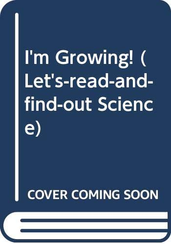 9780060202446: I'm Growing! (Let's-read-and-find-out Science)