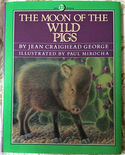 9780060202637: The Moon of the Wild Pigs (The Thirteen Moons)