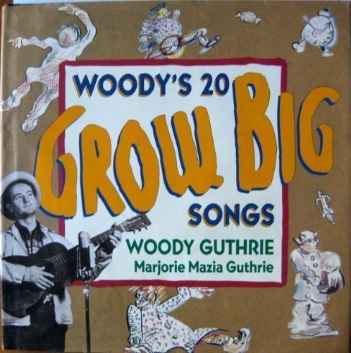 9780060202828: Woody's 20 Grow Big Songs