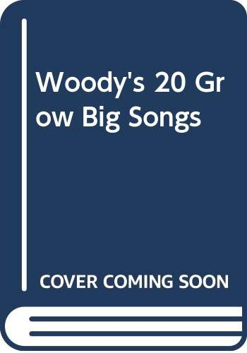 9780060202835: Woody's 20 Grow Big Songs