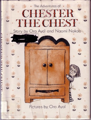 The Adventures of Chester the Chest: Ayal, Ora & Naomi Nakao